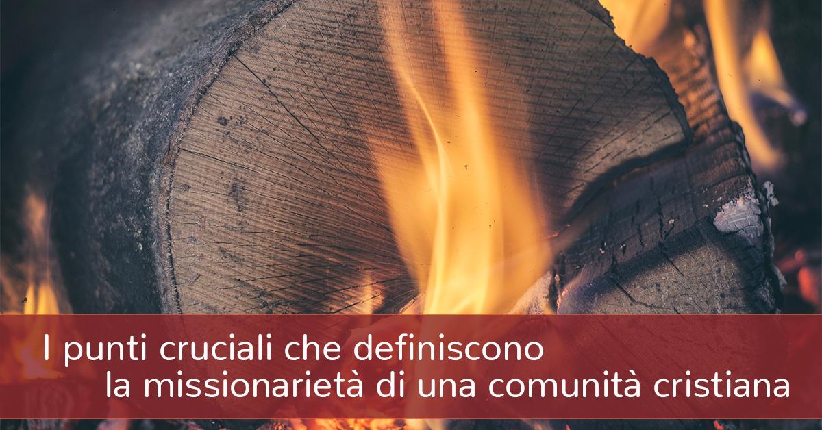 I punti cruciali che definiscono la missionarietà di una comunità cristiana