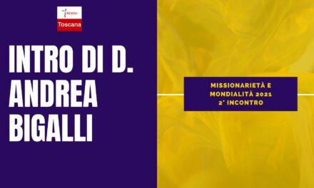 Don Andrea Bigalli introduce il 2 incontro di Missionarietà e Mondialità 2021